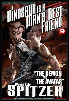 """A Dinosaur Is A Man's Best Friend 9: """"The Demon and the Avatar"""" PDF"""