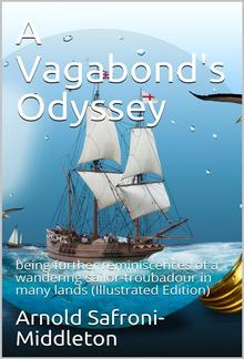 A Vagabond's Odyssey / being further reminiscences of a wandering sailor-troubadour / in many lands PDF