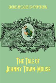 The Tale of Johnny Town-Mouse PDF