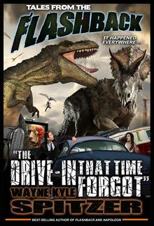 """Tales from the Flashback: """"The Drive-in That Time Forgot"""" PDF"""