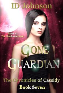 Gone Guardian: The Chronicles of Cassidy Book 7 PDF