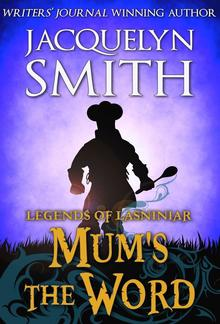 Legends of Lasniniar: Mum's the Word PDF