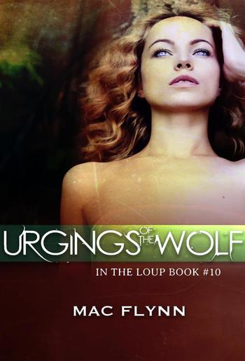 Urgings of the Wolf: In the Loup, Book 10 PDF