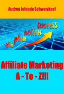Affiliate Marketing A - To - Z!!! PDF
