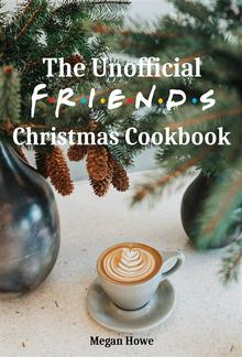 The Unofficial Friends Christmas Cookbook PDF
