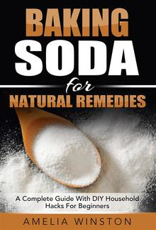 Baking Soda For Natural Remedies: A Complete Guide With DIY Household Hacks For Beginners PDF