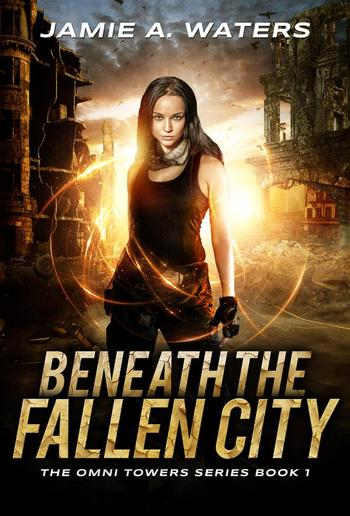 Beneath the Fallen City (The Omni Towers, #1) PDF