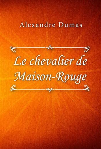 Le Chevalier de Maison-Rouge PDF