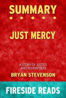 Just Mercy: A Story of Justice and Redemption by Bryan Stevenson: Summary by Fireside Reads PDF