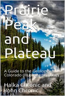 Prairie Peak and Plateau / A Guide to the Geology of Colorado PDF