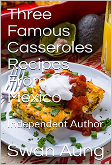 Three Famous Casseroles Recipes From Mexico PDF