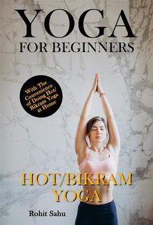 Yoga For Beginners: Hot/Bikram Yoga PDF