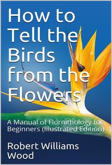 How to Tell the Birds from the Flowers: A Manual of Flornithology for Beginners PDF