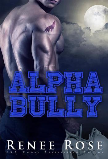 Alpha Bully: An enemies-to-lovers romance PDF