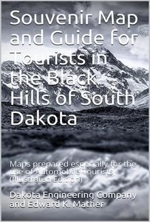 Souvenir Map and Guide for Tourists in the Black Hills of South Dakota / Maps prepared especially for the use of Automobile Tourists PDF