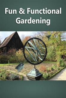 Fun and Functional Gardening PDF