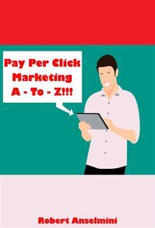 Pay Per Click Marketing A - To - Z!!! PDF