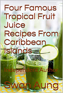 Four Famous Tropical Fruit Juice Recipes From Caribbean Islands PDF