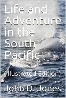 Life and Adventure in the South Pacific PDF