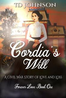 Cordia's Will: A Civil War Story of Love and Loss: Forever Love Book One PDF
