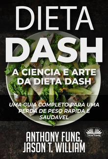 Dieta Dash - A Ciência E Arte Da Dieta Dash PDF