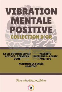 La clé de votre esprit activez le génie en vous - action de la pensée positive - 7 secrets puissants pensée positive (3 livres) PDF