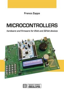 Microcontrollers. Hardware and firmware for 8-bit and 32-bit devices PDF