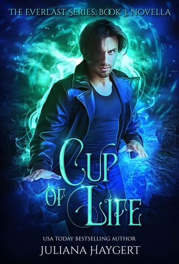 Cup of Life: The Everlast Series Book 3 PDF