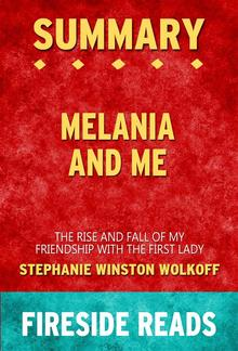 Melania and Me: The Rise and Fall of My Friendship with the First Lady by Stephanie Winston Wolkoff: Summary by Fireside Reads PDF