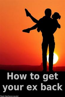 How To Get Your Ex Back PDF