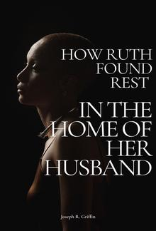 How Ruth Found Rest in The Home of Her Husband PDF
