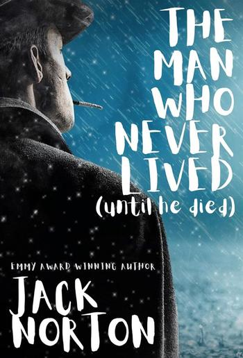 The Man Who Never Lived...Until He Died PDF