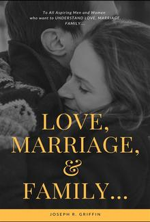 Love, Marriage, & Family... PDF