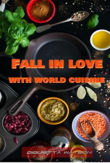 Fall in love with world cuisine PDF