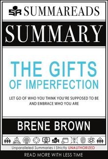Summary of The Gifts of Imperfection: Let Go of Who You Think You're Supposed to Be and Embrace Who You Are by Brené Brown PDF