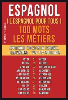 Espagnol ( L'Espagnol Pour Tous ) 100 Mots - Les Métiers PDF
