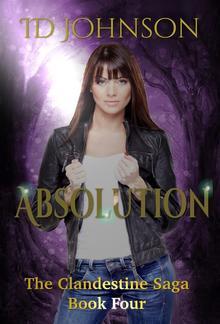 Absolution: The Clandestine Saga Book 4 PDF