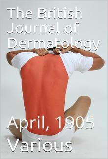 The British Journal of Dermatology, April 1905 PDF
