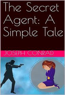 The Secret Agent: A Simple Tale PDF