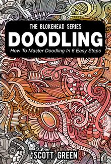 Doodling : How To Master Doodling In 6 Easy Steps PDF
