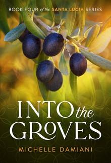 Into the Groves (Book #4 in Santa Lucia series) PDF