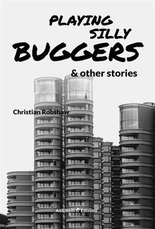 Playing Silly Buggers and Other Stories PDF
