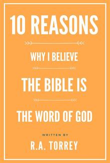 Ten Reasons Why I Believe the Bible Is the Word of God PDF