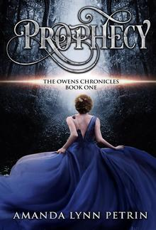 Prophecy: The Owens Chronicles Book One PDF