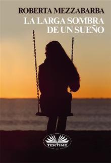 La Larga Sombra De Un Sueño PDF