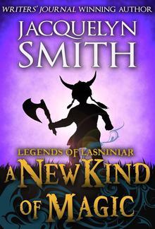 Legends of Lasniniar: A New Kind of Magic PDF