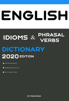 Dictionary of English Idioms, Phrasal Verbs, and Phrases 2020 Edition PDF