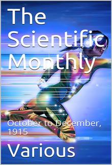 The Scientific Monthly, October to December, 1915 PDF