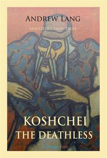 Koschei the Deathless and Other Fairy Tales PDF