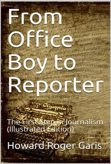 From Office Boy to Reporter; Or, The First Step in Journalism PDF